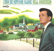 Bill Anderson - I Can Do Nothing Alone (1967)