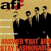 AFI - Answer That & Stay Fashionable