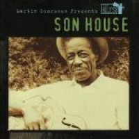 Son House - Martin Scorsese Presents The Blues: Son House