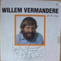 Willem Vermandere - Als Ik Zing