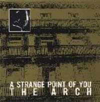 The Arch - A strange point of you