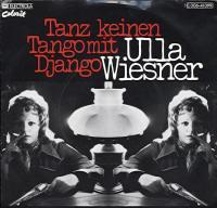 Ulla Wiesner - Tanz keinen Tango mit Django