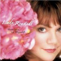 Linda Ronstadt - Hummin' To Myself
