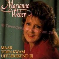 Marianne Weber - Maar Toen Kwam Uitgerekend Jij