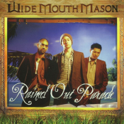 Wide Mouth Mason - Rained Out Parade