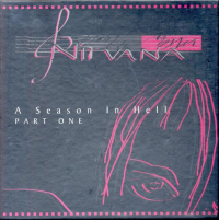 Nirvana - A Season In Hell Part One