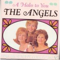 The Angels (amerika) - A Halo To You
