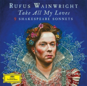 Rufus Wainwright - Take All My Loves