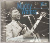 Muddy Waters - The Blues Biography