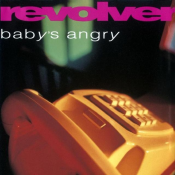 Revolver - Baby's Angry