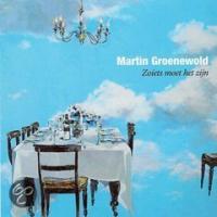 Martin Groenewold - Zoiets Moet Het Zijn