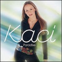 Kaci (Kaci Battaglia) - Paradise