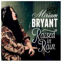 Miriam Bryant - Raised In Rain (2013)