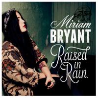 Miriam Bryant - Raised In Rain