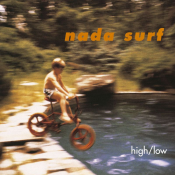 Nada Surf - High / Low