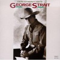 George Strait - Ten Strait Hits