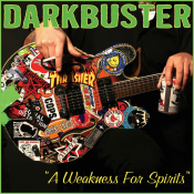 """Darkbuster - """"A Weakness for Spirits"""""""