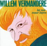 Willem Vermandere - Lat mie maar lopen