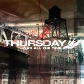 Thursday - War All the Time