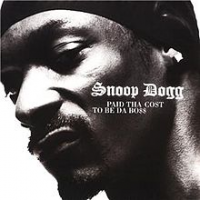 Snoop Dogg - Paid The Cost Te Be The Boss