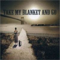 Joe Purdy - Take My Blanket And Go (2007)