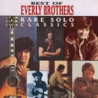 The Everly Brothers - Best Of The Everly Brothers: Rare Solo Classics