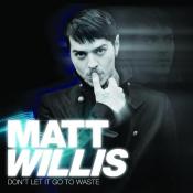 Matt Willis - Don't Let It Go to Waste