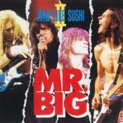 Mr. Big - Raw Like Sushi II