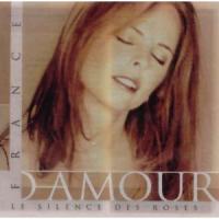 France D'Amour - Le Silence Des Roses