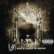 Korn - Take a Look in the Mirror (2003)
