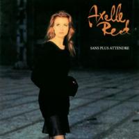 Axelle Red - Sans Plus Attendre