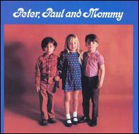 Peter, Paul and Mary - Peter, Paul And Mommy