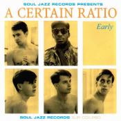 A Certain Ratio - Early
