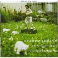 Snow Patrol - Songs For Polar Bears