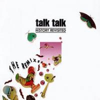 Talk Talk - History Revisited