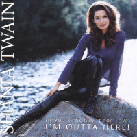 """Shania Twain - (If You're Not In It For Love) I""""m Outta Here! (Australia)"""