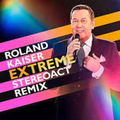 Roland Kaiser - Extreme (Stereoact Remix)