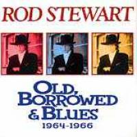 Rod Stewart - Old, Borrowed & Blues