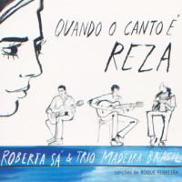 Roberta Sá - Quando O Canto É Reza