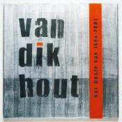 Van Dik Hout - Van Dik Hout - Het Beste Van 1994-2001