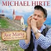 Michael Hirte - Ave Maria - Lieder für die Seele