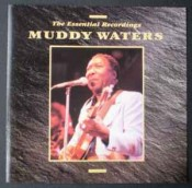 Muddy Waters - The Essential Recordings