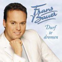 Frans Bauer - Durf te dromen