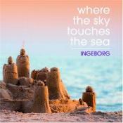 Ingeborg - Where The Sky Touches The Sea