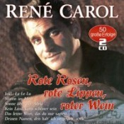 René Carol - Rote Rosen, Rote Lippen, Roter Wein - 2CD