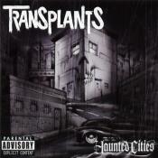 Transplants - Haunted Cities