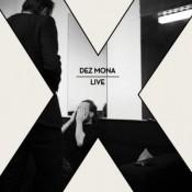 Dez Mona - X [Live]