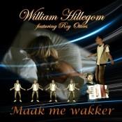 William Hillegom - Maak me wakker