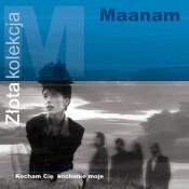 Maanam - Złota kolekcja. Kocham Cię kochanie moje