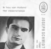 Joseph Schmidt - Ik hou van Holland / Het vissersmeisje